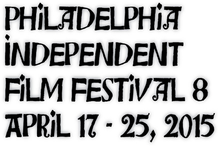 Submissions for Philadelphia Independent Film Festival #8 are Open!!  New Dates ~ April 17-25, 2015. We are part of Philly Tech Week!