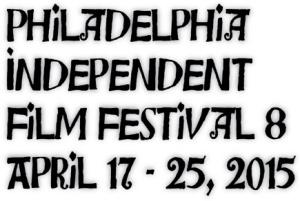 Philadelphia Independent Film Festival #8